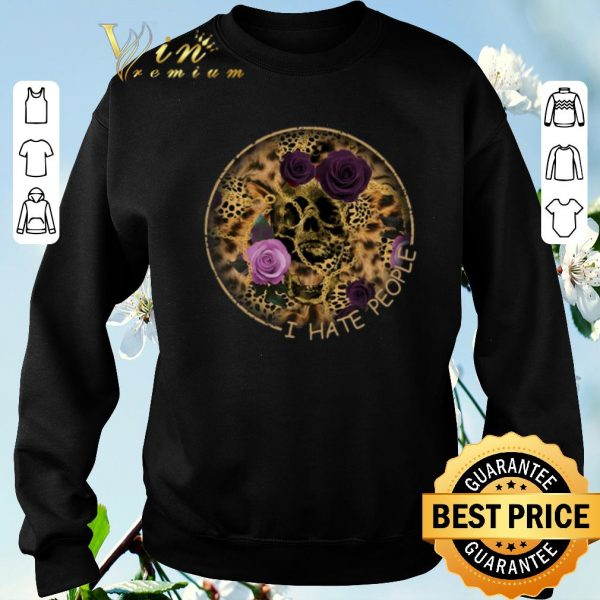 Top Skull Leopard I Hate People flower shirt sweater