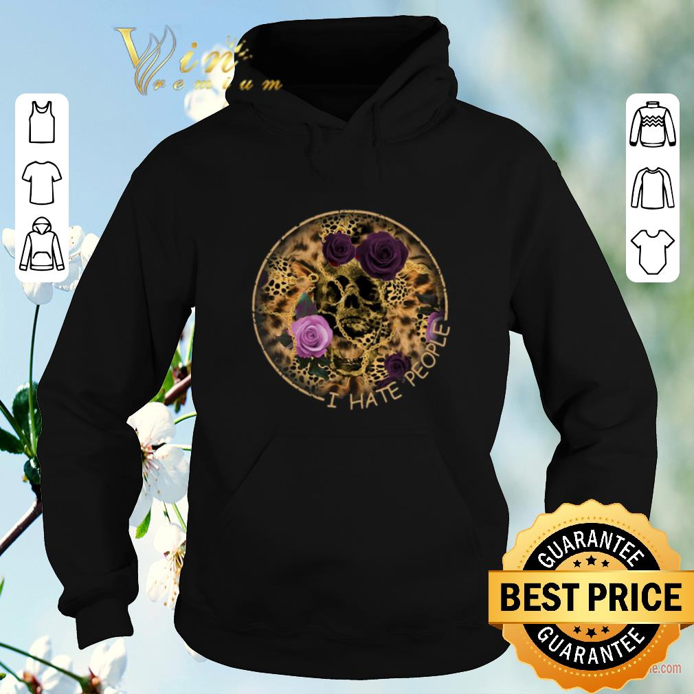 Top Skull Leopard I Hate People flower shirt sweater 4 - Top Skull Leopard I Hate People flower shirt sweater