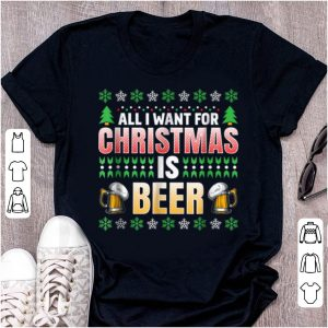 Top ugly sweater all i want for christmas is beer sweater
