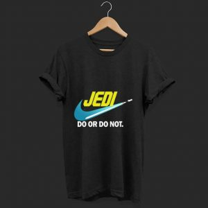 Awesome Star Wars Jedi do or do not shirt