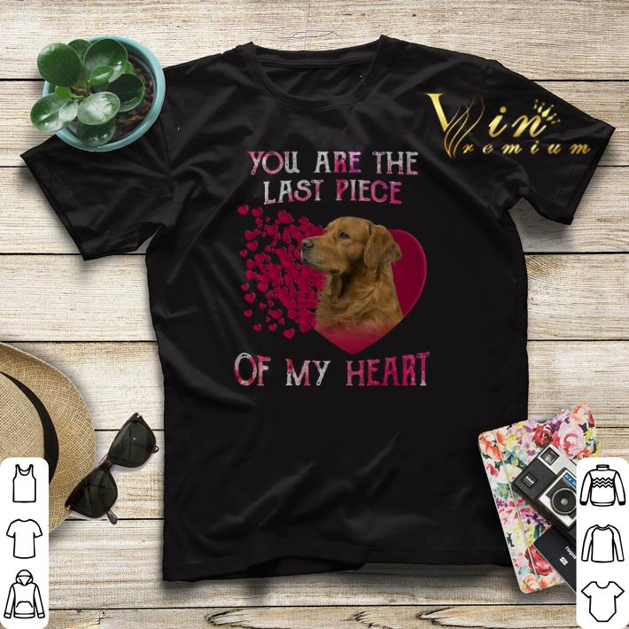 Golden Retriever you are the last piece of my heart Valentine shirt sweater 4 - Golden Retriever you are the last piece of my heart Valentine shirt sweater