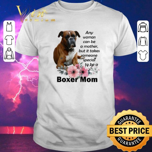 Hot Boxer mom any woman can be a mother but it takes someone special shirt sweater