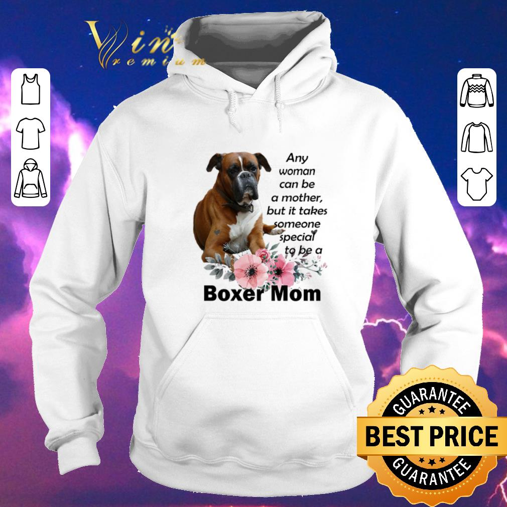 Hot Boxer mom any woman can be a mother but it takes someone special shirt sweater 4 - Hot Boxer mom any woman can be a mother but it takes someone special shirt sweater