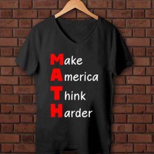 Hot Make America Think Harder shirt