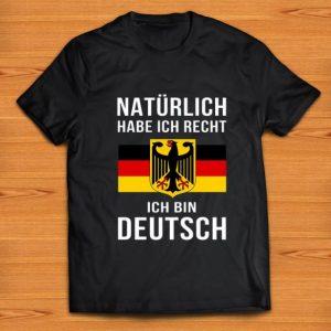 Hot Natürlich Habe Ich Recht Ich Bin Deutsch shirt
