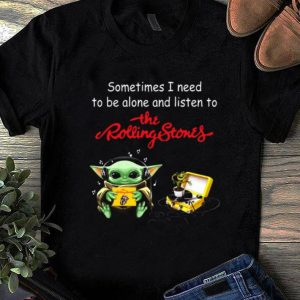 Official Baby Yoda sometime I need to be alone and listen to the Rolling Stones shirt