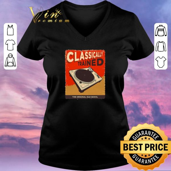 Official DJ Classically Trained The Original Old Skool shirt sweater