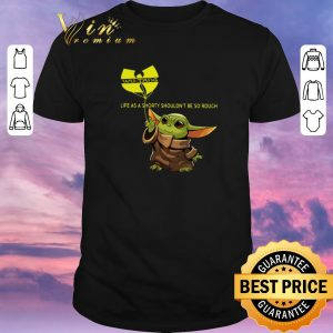 Premium Baby Yoda Wu Tang Clan life as a shorty shouldn't be so rough shirt sweater