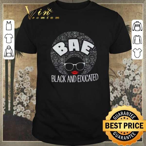 Premium Black girl BAE Black And Educated shirt sweater