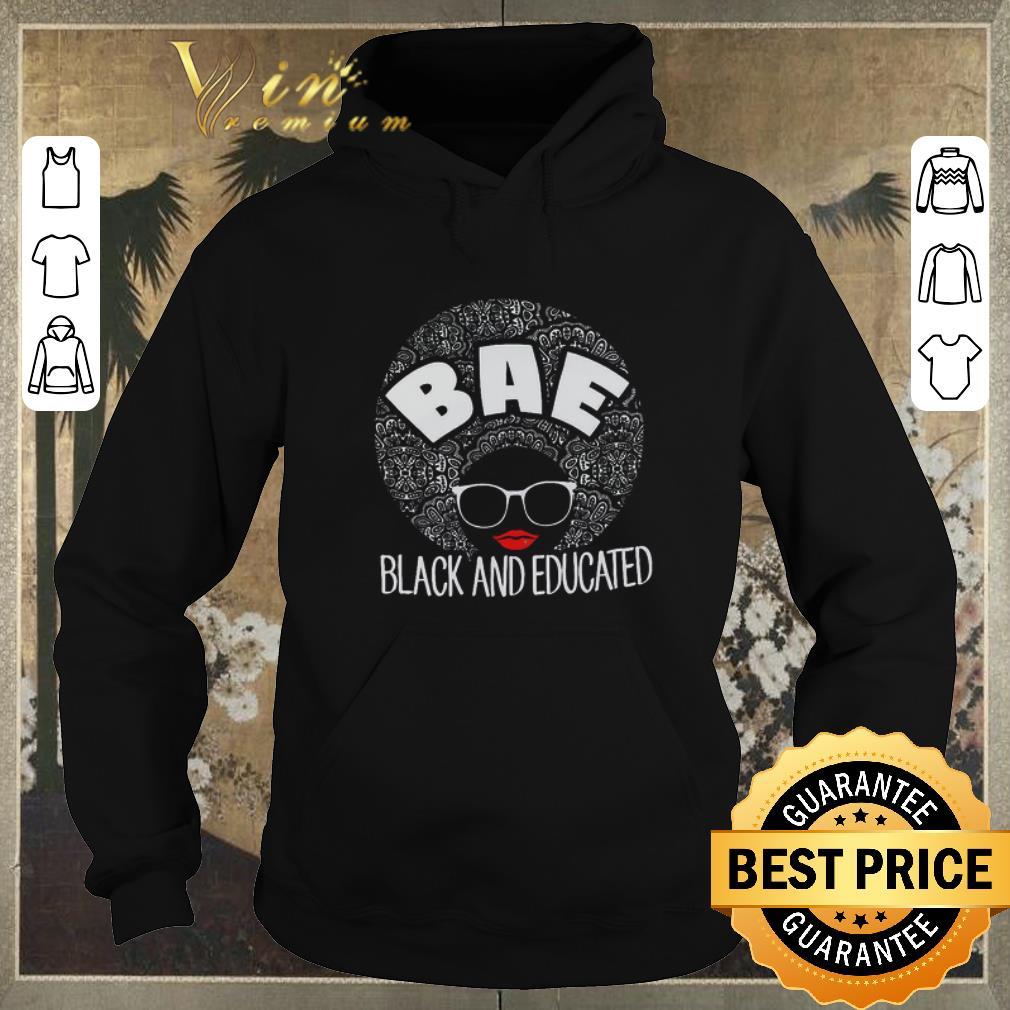 Premium Black girl BAE Black And Educated shirt sweater 4 - Premium Black girl BAE Black And Educated shirt sweater