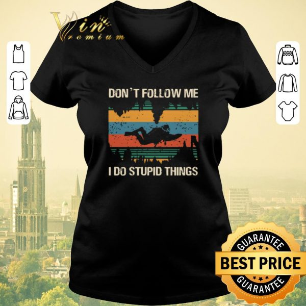 Premium Diver Don't Follow Me I Do Stupid Things Vintage shirt sweater