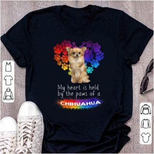 Premium My Heart Is Held By The Paws Of A Chihuahua Dog Lovers shirt
