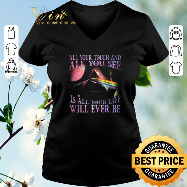 Pretty Breathe lyrics Pink Floyd All your touch and all you see shirt sweater