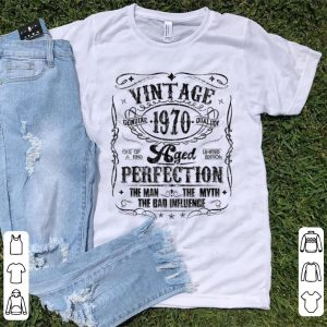 Pretty Vintage Genuine Quality 1970 Perfection The Man The Myth shirt
