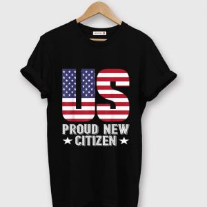 Top Pround New US Citizen American Flag shirt
