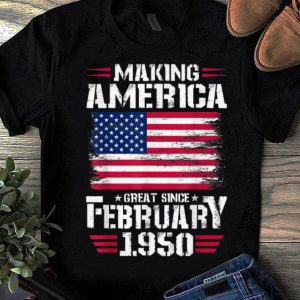 Awesome Making America Great Since February 1950 American Flag shirt