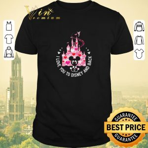 Funny I love you to Disney and back Mickey mouse shirt sweater