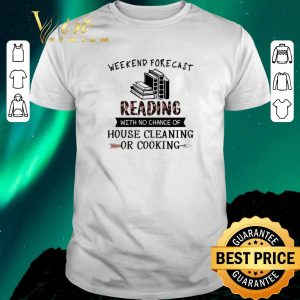 Funny Weekend forecast reading with no chance of house cleaning flower shirt sweater
