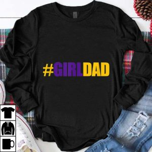 Great #girldad Girl Dad Father Of Daughters Number 8 And 24 Kobe Bryant shirt