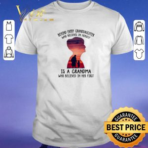 Hot Behind every granddaughter who believes in herself is a grandma shirt sweater