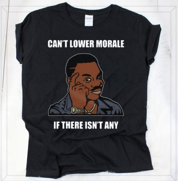 Hot Can't Lower Morale If There Isn't Any Guy Touching Head Memes shirt