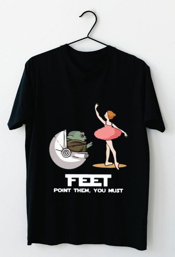 Nice Baby Yoda Feet Point Them You Must Ballet shirt