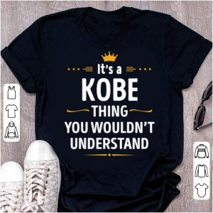 Nice Its A Kobe Thing You Wouldn't Understand shirt