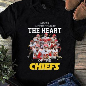 Nice Never Underestimate The Heart Of The Chiefs shirt