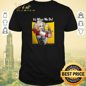 Nice Strong girl Harley Quinn it's what we do shirt sweater