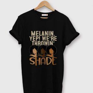 Official Black Queen Melanin Yep! We're Throwing Shade shirt
