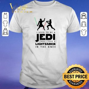 Original I used to be a Jedi then i took a Lightsaber in the knee Star Wars shirt sweater