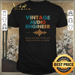 Original Vintage Audio Engineer noun Knows more than he says and notices shirt