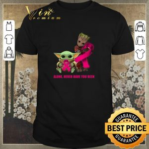 Premium Baby Yoda and Baby Groot alone never have you been Breast Cancer Awareness shirt sweater