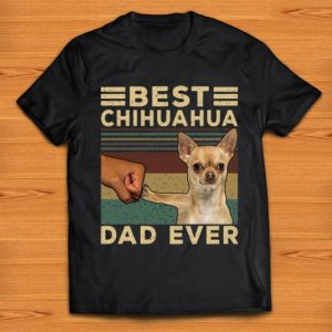 Premium Best Chihuahua Dad Ever Dog Lovers Vintage Father's Day shirt