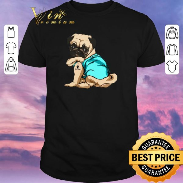 Pretty Tattoos Pug I Love Mom shirt sweater