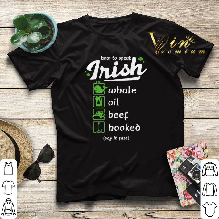 Whale Oil Beef Hooked How To Speak Irish St Patrick s Day shirt sweater 4 - Whale Oil Beef Hooked How To Speak Irish St. Patrick's Day shirt sweater