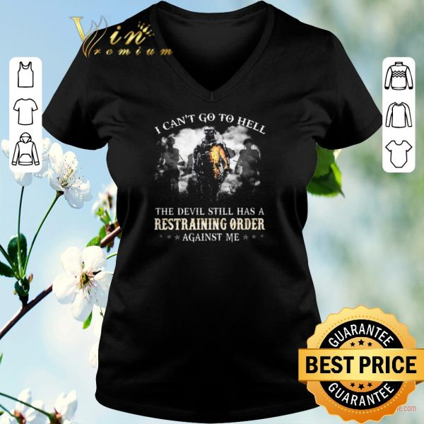 Awesome Army i can't go to hell the devil still has a restraining order shirt sweater