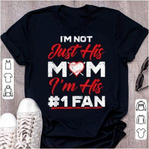Awesome I'm Not Just His Mom Number 1 Fan Funny Mom Baseball shirt