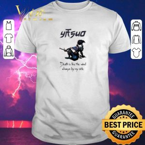 Awesome League of legend Yasuo death is like the wind always by my side shirt sweater