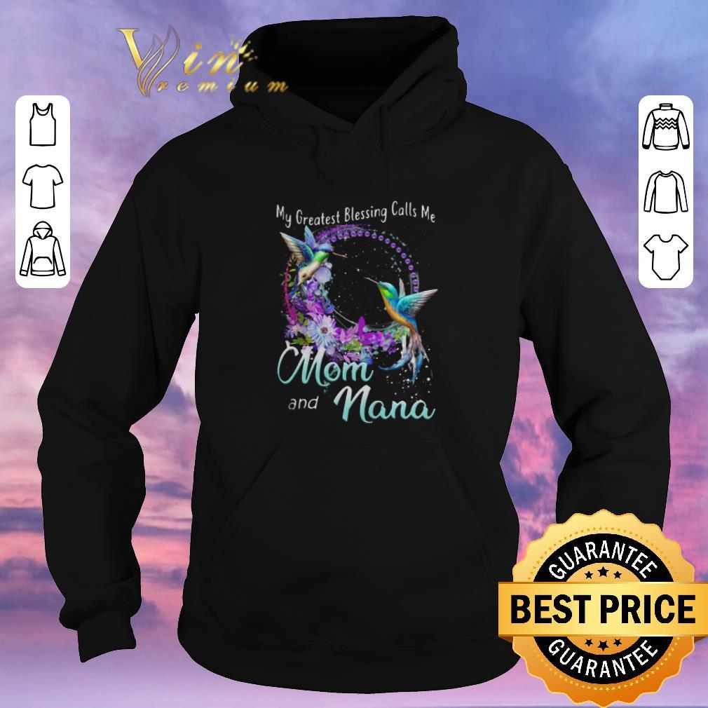 Funny Hummingbird My Greatest Blessing Calls Me Mom And Nana shirt sweater 4 - Funny Hummingbird My Greatest Blessing Calls Me Mom And Nana shirt sweater
