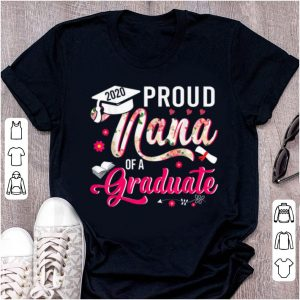 Great Proud Nana Of A 2020 Graduate Funny Mother's Day Gifts shirt