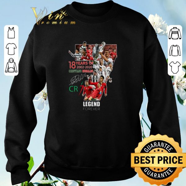 Hot 18 Years Of 2002-2020 Cristiano Ronaldo signature Cr7 Legend Forever shirt sweater