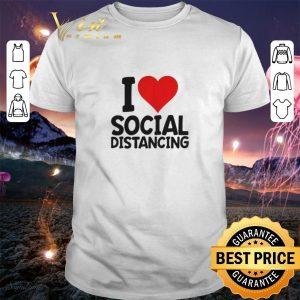 Hot I Love Social Distancing Coronavirus shirt