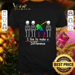 Hot LGBT Dabbing Skeleton I Live To Make A Difference shirt