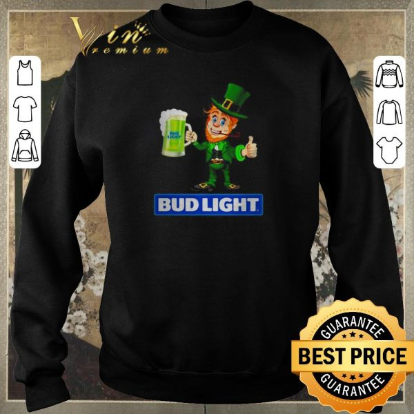 Hot Leprechaun drink Bud Light beer shirt sweater