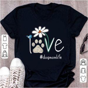 Hot Love Dog Mom Life Daisy Bird Cute Mother's Day Gift For Wife shirt