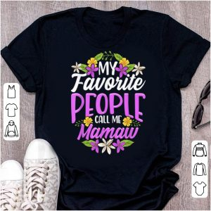 Nice My Favorite People Call Me Mamaw Floral Mothers Day Gifts shirt