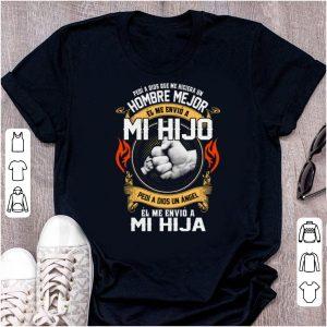Nice Pedi a dios que me hiciera un hombre me jor el me envio Mi Hijo shirt
