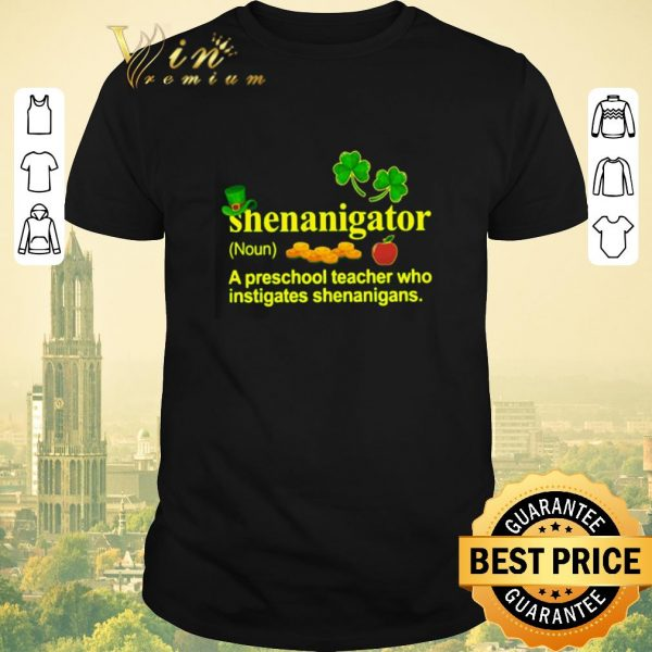 Nice Shenanigator a preschool teacher who instigates St Patrick's day shirt sweater