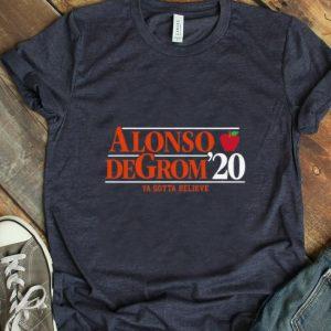 Official Alonso Degrom 2020 Ya Gotta Believe shirt